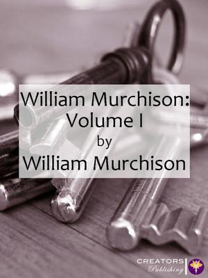 William Murchison: Volume I