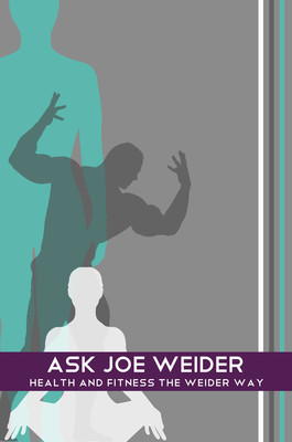 Ask Joe Weider: Health and Fitness the Weider Way