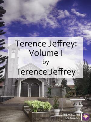 Terence P. Jeffrey: Volume I