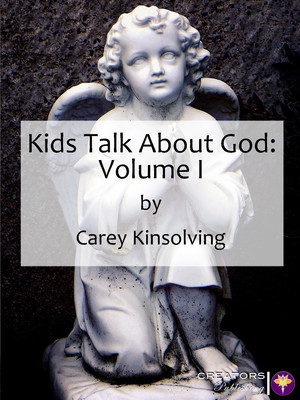 Kids Talk About God: Volume I