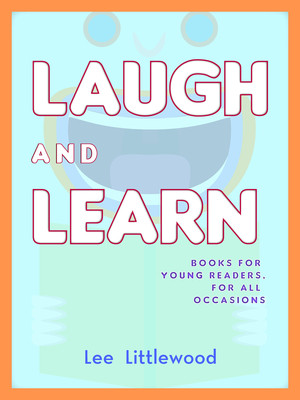Laugh and Learn: Books for Young Readers, for All Occasions