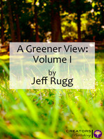 A Greener View: Volume I
