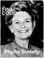 The Final Columns of Phyllis Schlafly: Volume I