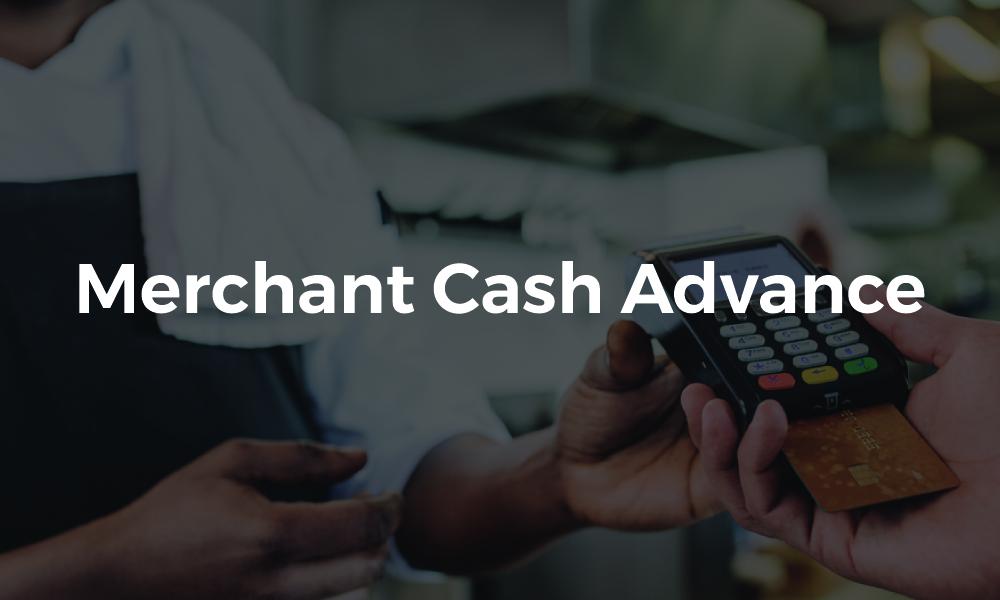 Merchant Cash Advance Guide