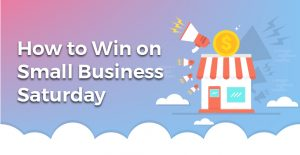 Small Business Saturday: How to win