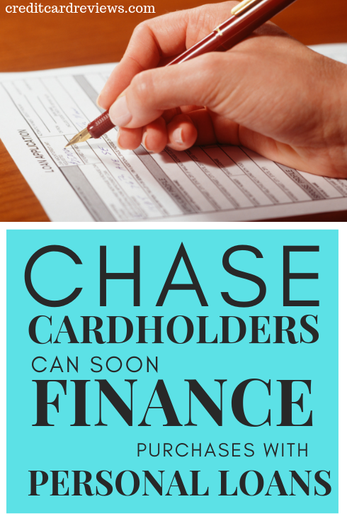 Chase Personal Loan >> Chase Cardholders Can Soon Finance Purchases With Personal Loans