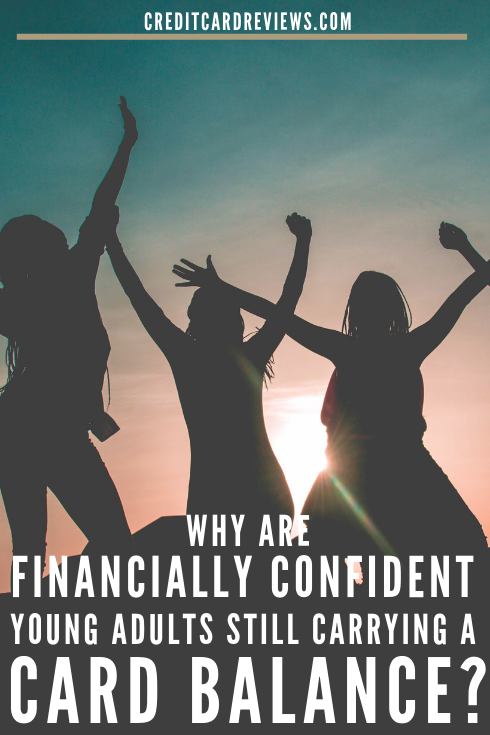 According to a recent survey, young adults of this generation are quite confident in their money management skills. Unfortunately, it doesn't necessarily translate to good behavior, particularly in terms of carrying a credit card balance.
