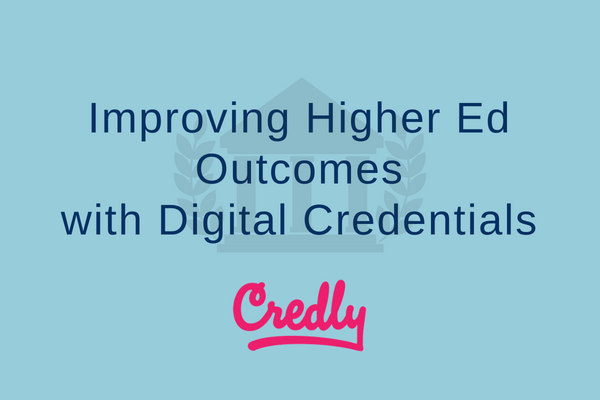 Improving Higher Ed Outcomes with Digital Credentials.png