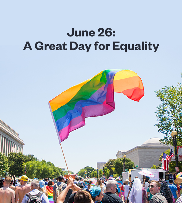 June 26: A Great Day for Equality