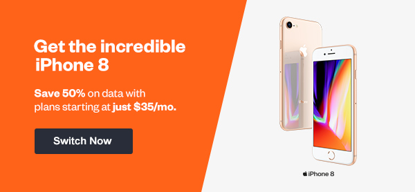 Get the incredible iPhone 8. Save 50% on data with plans starting at just $35/mo.
