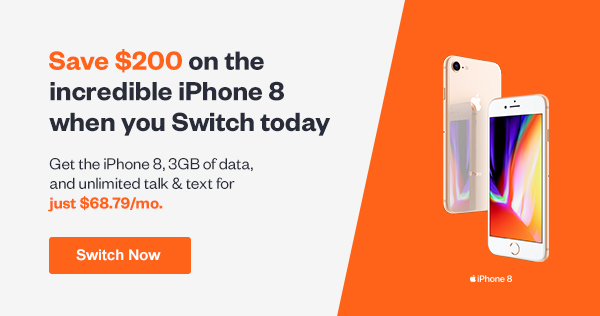 Switch now to save $200 off the new incredible iPhone 8