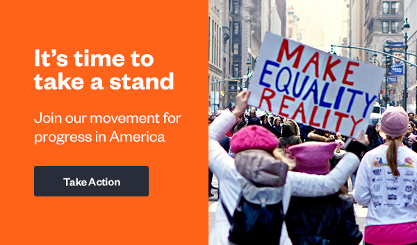It's time to take a stand. Join our movement for Progress in America.