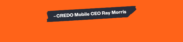 -CREDO Mobile CEO Ray Morris