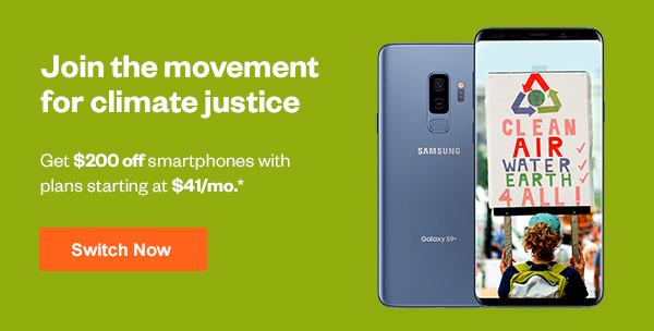 Join the movement for climate justice. Get $200 off smartphones with plans starting at $41/mo. Switch Now.