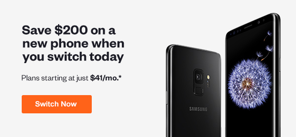 Save $200 on the a new phone with plans starting at just $41/mo. when you switch today. Click here to Switch Now