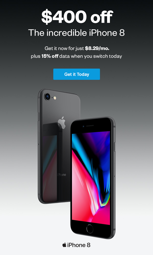 $400 Off the Incredible iPhone 8. Get it now for just $8.28/mo.