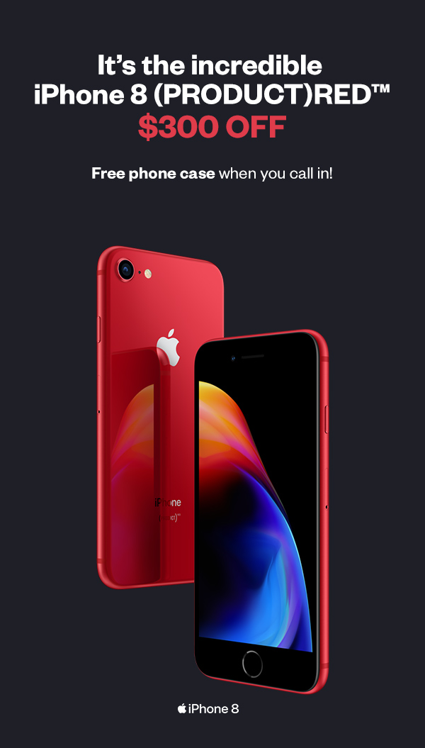 The incredible iPhone 8 (PRODUCT)RED for $300 off. Plus a free phone case.