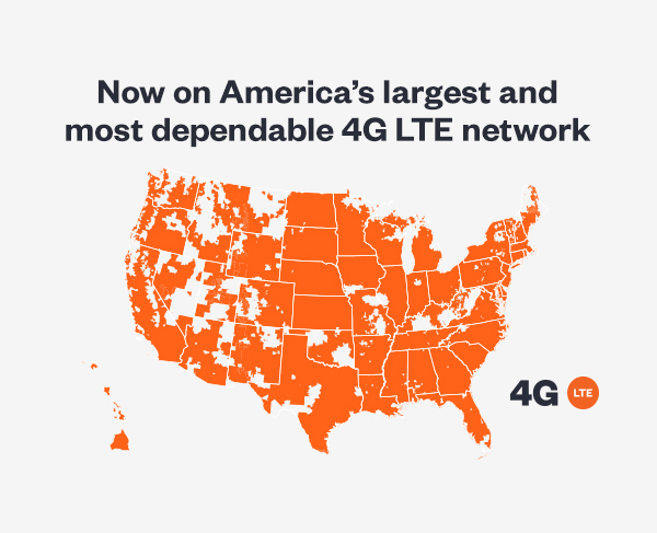 Now available on the nation's largest and most-dependable 4G LTE network.