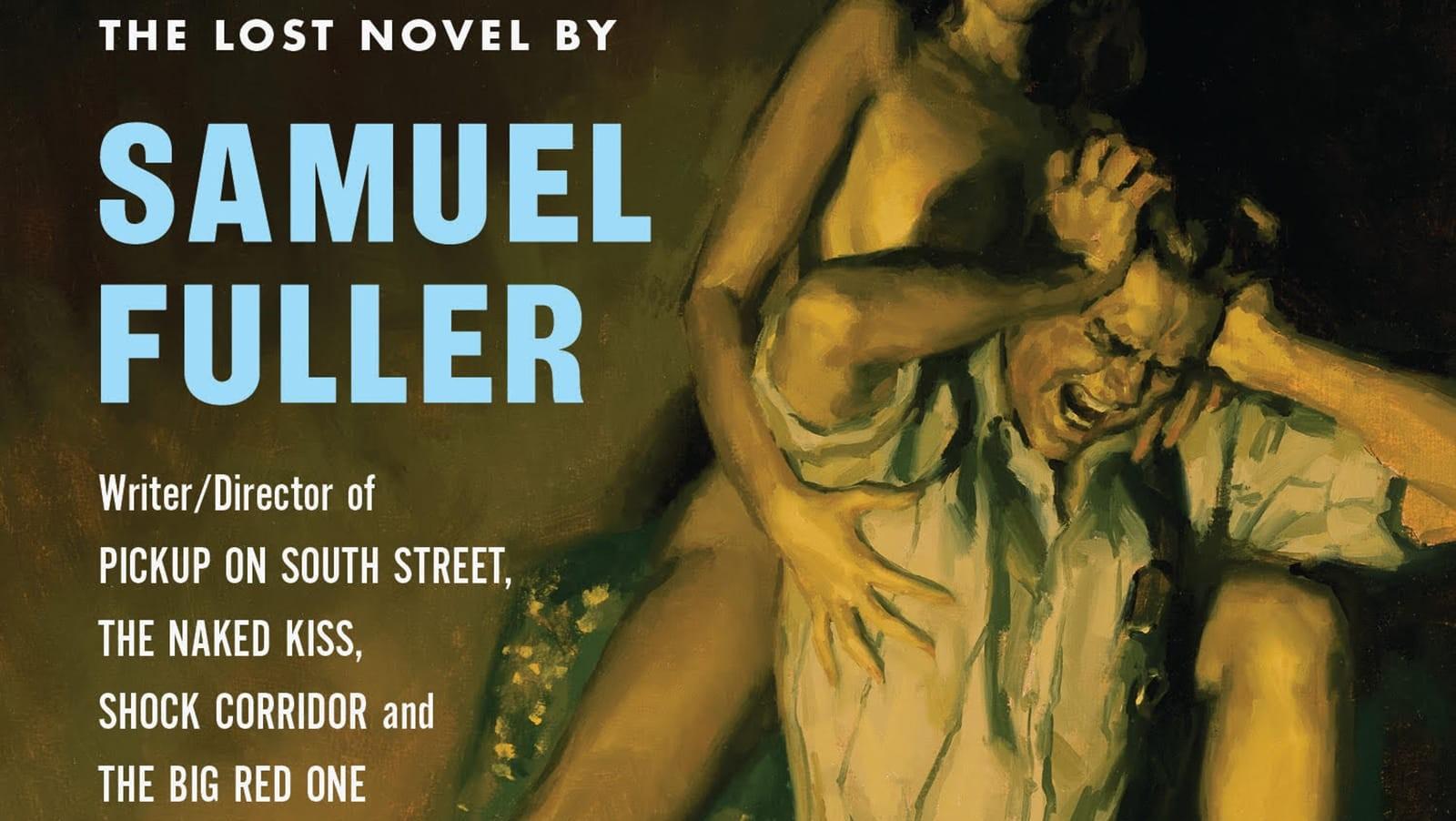 Juice, with Lots of Pulp: Samuel Fuller's Brainquake