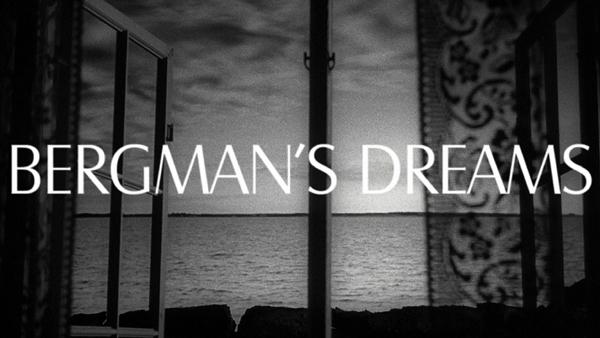 Bergman's Dreams