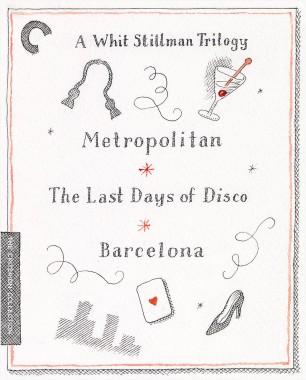 A Whit Stillman Trilogy: Metropolitan, Barcelona, The Last Days of Disco
