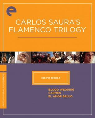 Eclipse Series 6: Carlos Saura's Flamenco Trilogy