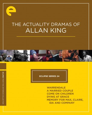 Eclipse Series 24: The Actuality Dramas of Allan King
