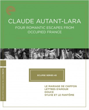 Eclipse Series 45: Claude Autant-Lara—Four Romantic Escapes from Occupied France