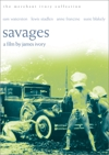 Savages (Merchant Ivory DVD)