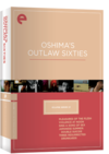 Eclipse Series 21:  Oshima's Outlaw Sixties (Eclipse DVD)
