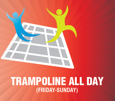 Trampoline All Day (Weekend)