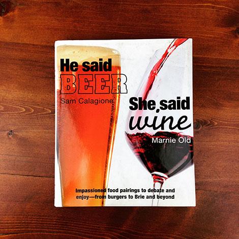 He Said Beer, She Said Wine by Marnie Old and Sam Calagione