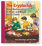 The Cryptoclub: Using Mathematics to Make and Break Secret Codes front cover