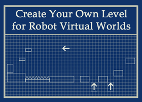 portal for Create Your Own Level for Robot Virtual Worlds