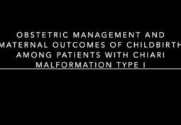 Obstetric Management and Maternal Outcomes of Childbirth Among Patients with Chiari Malformation Type I