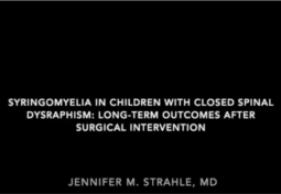 Syringomyelia & Spinal Dysraphism, Long Term Outcomes After Surgical Intervention