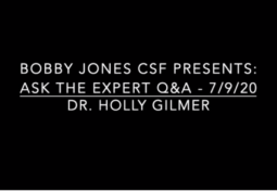 Bobby Jones CSF: Ask the Expert with Dr. Holly Gilmer