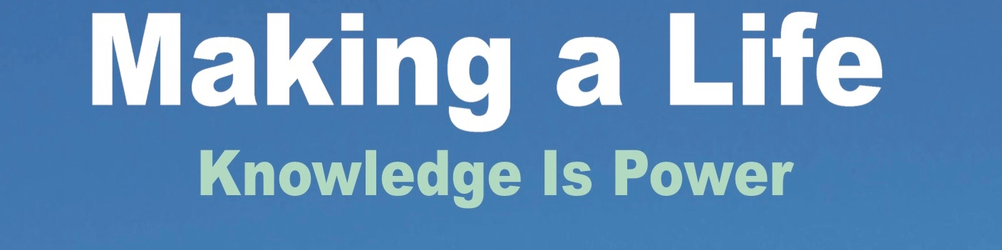 """Word printed on a blue background, words read """"Making a Life Knowledge is Power"""""""