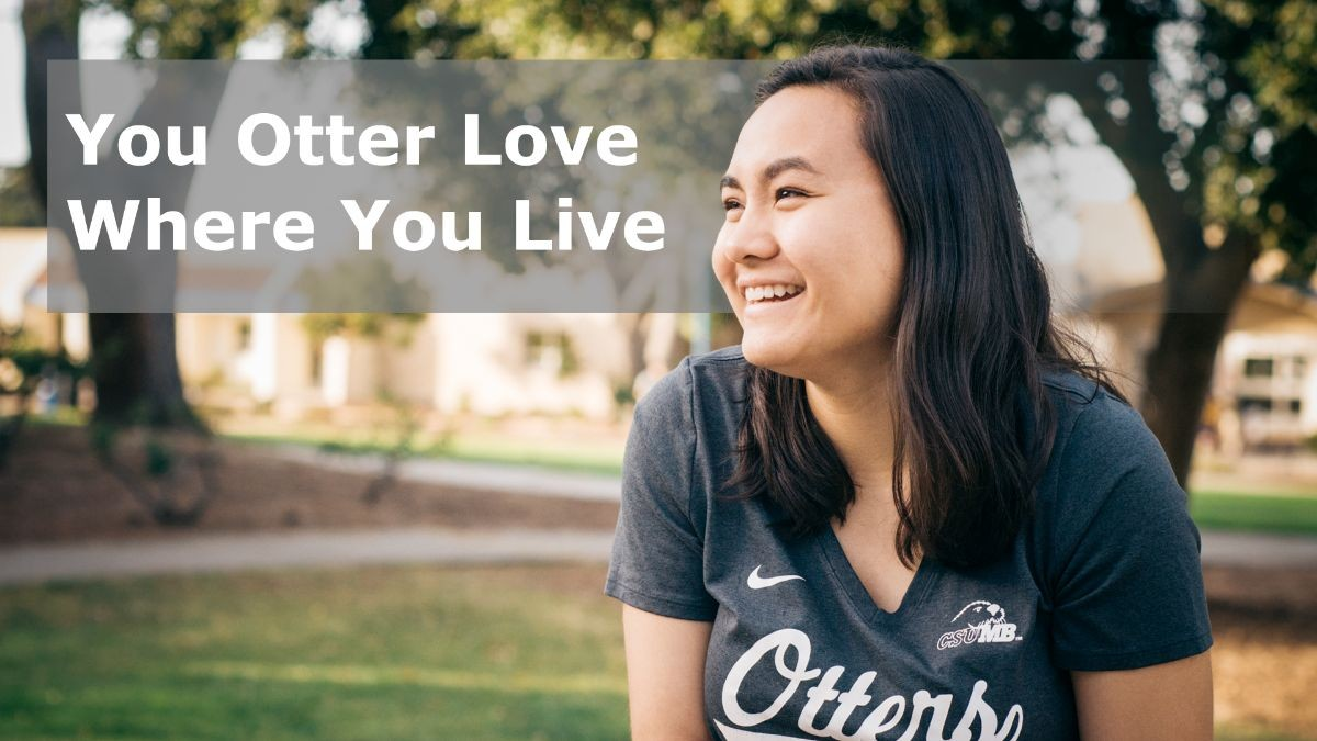 Portrait of a student smiling with text that says You Otter Love Where You Live