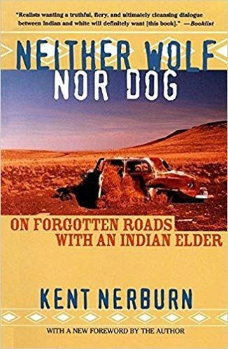 Cover of Neither Wolf Nor Dog by Kent Nerburn.  of rusted car on roadside.
