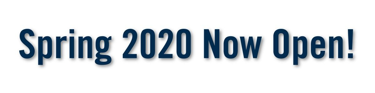 Spring 2020 now open!
