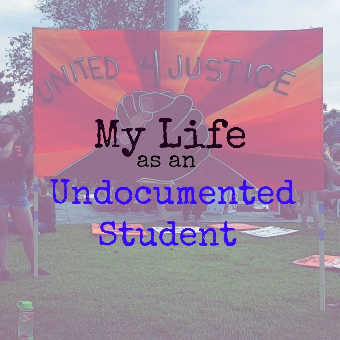 My Life as an Undocumented Student