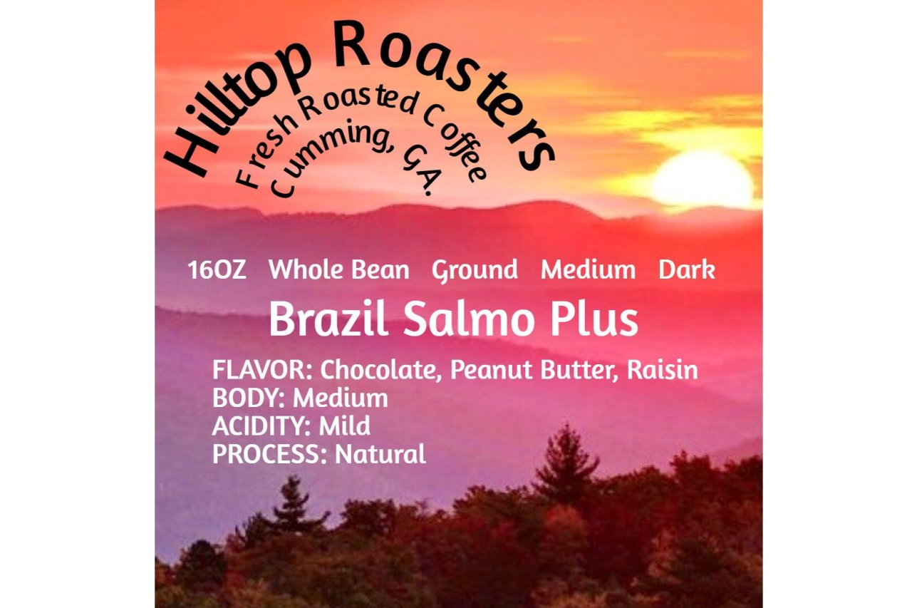 Hilltop Roasters - Brazil Salmo Plus Natural - Dark or Medium Roast Coffee