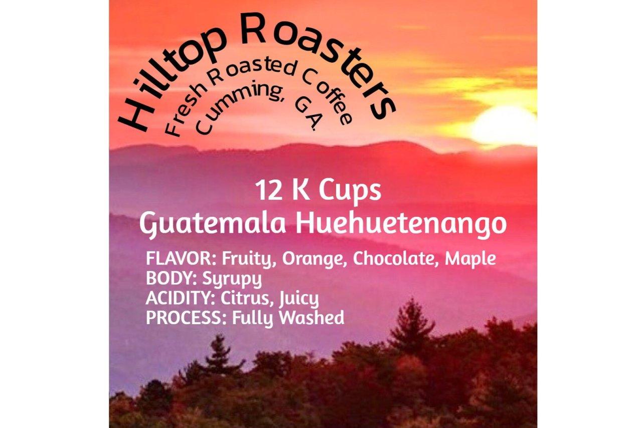 Hilltop Roasters - Guatemala Huehuetenango - K Cups