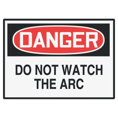 Safety Label, DANGER DO NOT WATCH THE ARC, 3.5 x 5, Adhesive Vinyl, 5/Pk