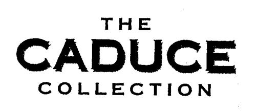 THE CADUCE COLLECTION