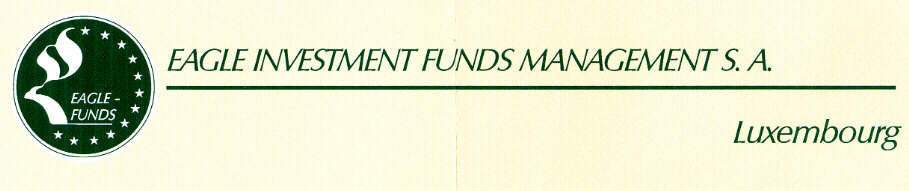 EAGLE INVESTMENT FUNDS MANAGEMENT S.A Luxembourg EAGLE-FUNDS