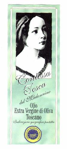 Contessa Tosca del Madonnino Olio Extra Vergine di Oliva Toscano Indicazione geografica protetta INDICAZIONE GEOGRAFICA PROTETTA