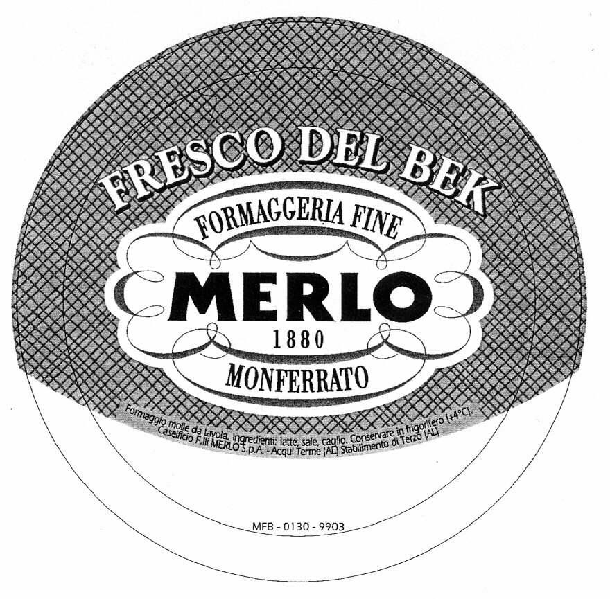 FRESCO DEL BEK FORMAGGERIA FINE MERLO 1880 MONFERRATO