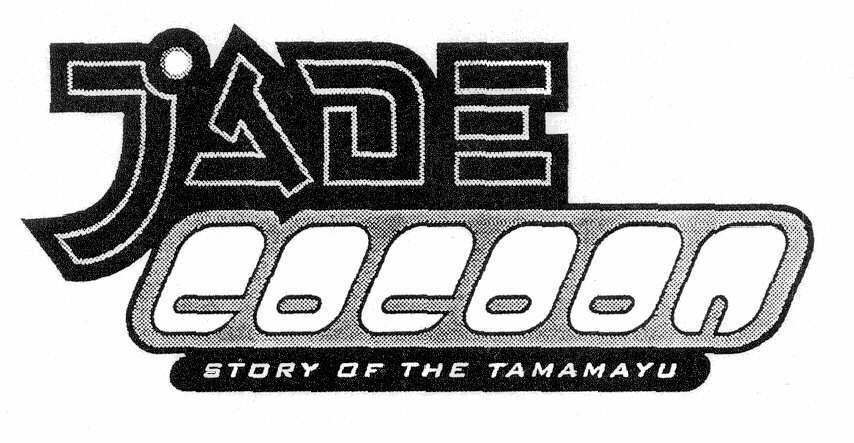 JADE COCOON STORY OF THE TAMAMAYU